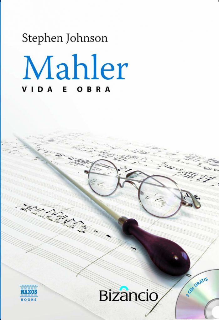 Mahler: Vida e Obra