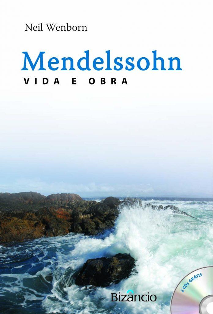 Mendelssohn: Vida e Obra