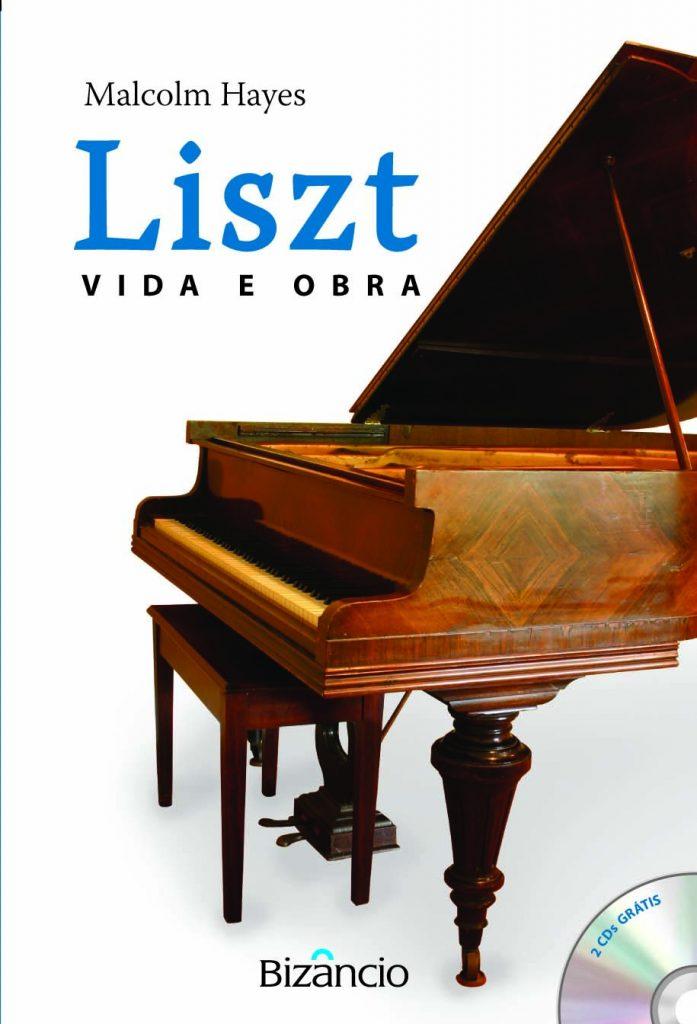 Liszt: Vida e Obra